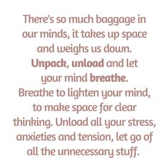 Unpack and unload your mind consciously