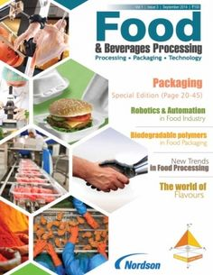 Food & Beverages Processing September- 2014 edition - Read the digital edition by Magzter on your iPad, iPhone, Android, Tablet Devices, Windows 8, PC, Mac and the Web.