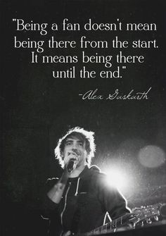 Not a 1D quote but it applies to everyone who is a fan of any band as long as you believe in them that's all that matters. Even if you weren't there from the start :)