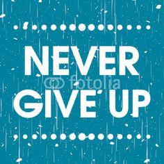 Never Give Up Vector Blue Abstract Grunge Motivation Quote