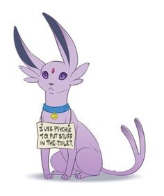 This potty-trained Espeon. | 21 Pokémon Being Publicly Shamed By Their Trainers