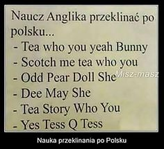 For all those english people Wtf Funny, Funny Cute, Hilarious, Laugh Or Die, Polish Memes, Weekend Humor, Funny Mems, Words Of Wisdom Quotes, Funny Stories