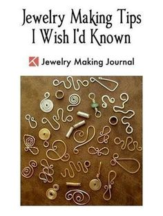 Jewelry Making Tips I Wish I'd Known - - featured on Jewelry Making Journal #finejewelrytips #diyjewelry #JewelryTips
