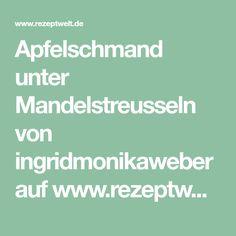Apfelschmand unter Mandelstreusseln von ingridmonikaweber auf www.rezeptwelt.de, der Thermomix ® Community