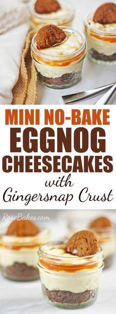 Mini No-Bake Eggnog Cheesecakes with Gingersnap Crust - Rose Bakes