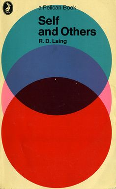 """""""Self and Others"""" by R.D. Laing, published by Pelican Books, cover design by Germano Facetti (1926-2006) who revolutionised British book design with his Penguin jackets in the 1960s. He was arrested in 1943 for putting up anti-Fascist posters. He was deported to Mauthausen as a forced labourer, where he met the architect Ludovico Belgiojoso who later invited him to join his practice in Milan."""