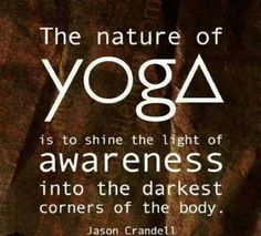 Shine that light on the darkness with your practice!
