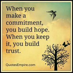 Commitment and trust!