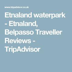 Etnaland waterpark - Etnaland, Belpasso Traveller Reviews - TripAdvisor