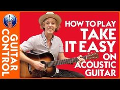 How to Play Take it Easy on Acoustic Guitar: Eagles Song Lesson | Guitar Control - YouTube