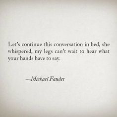 Romantic sexy poem by Michael Faudet Sex Quotes, Poetry Quotes, Love Quotes, Inspirational Quotes, Quotable Quotes, Michael Faudet Poems, Freaky Quotes, Naughty Quotes, Flirty Quotes