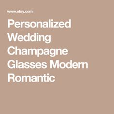Personalized Wedding Champagne Glasses Modern Romantic