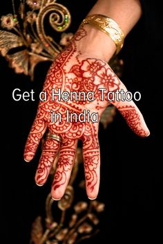 Bucket list: travel to India and get a henna tattoo.