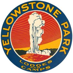 Yellowstone Park - Lodges and Camps (Luggage Label) Luggage Stickers, Luggage Labels, Suitcase Stickers, Vintage Luggage Tags, National Park Posters, National Parks, Art Deco Artists, Park Lodge, Yellowstone Park