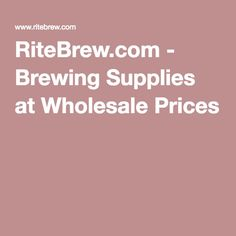 RiteBrew.com - Brewing Supplies at Wholesale Prices