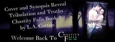 COVER AND SYNOPSIS REVEAL: Tribulation and Truths (Chastity Falls Book 3) by L A Cotton - #Contemporary, #New_Adult, #Romance  (July)