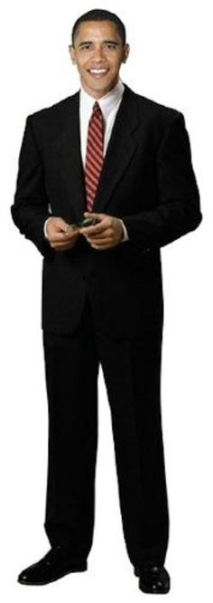 LOL...... Life-size stand-up cardboard cut out of Barack Hussein Obama II, the 44th President of the United States of America. As the first African American President, he's proven very popular and so has this cut out! At 6 foot 1 inches tall, this is the perfect addition to any American themed party.