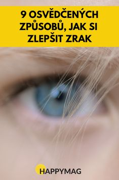 Máte špatný zrak nebo unavené oči? Podívejte se na 9 osvědčených způsobů, jak si můžete zlepšit zrak a vidět ostře. #zrak #vision #oči #dioptrie #bryle #cocky #eyeglass #eyes Makeup, Make Up, Makeup Application, Beauty Makeup, Diy Makeup, Maquiagem