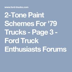 The back transition two tone truck paint schemes pinterest 2 tone paint schemes for 79 trucks page 3 ford truck enthusiasts sciox Image collections