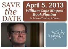 William Cope Moyers Book Signing April 5, 2013 from 4:00 - 6:00 p.m.at La Paloma Treatment Center: 2009 Lamar Avenue, Memphis, TN 38114. William Cope Moyers, bestselling author of Broken: My Story of Addiction and Redemption, will sign copies of his latest book, Now What?: An Insider's Guide to Addiction and Recovery. This special event will coincide with his appearance at the Church Health Center's 25th Anniversary Conference, Healthy Communities, Communities of Faith.