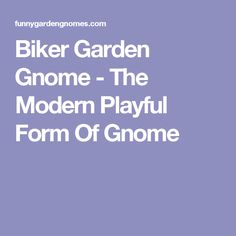 Biker Garden Gnome - The Modern Playful Form Of Gnome