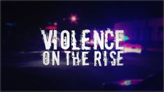 14 News Special Report: Violence on the Rise  http://www.14news.com/story/25559336/14-news-special-report-violence-on-the-rise