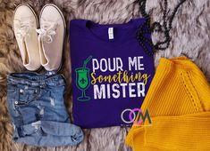 Pour Me Something Mister Mardi Gras T-Shirt, King Cake T-Shirt, Women's Mardi Gras T-shirt, Mardi Gras Shirt, Fleur De Lis Shirt -Tshirt Mardi Gras, Drinking Shirts, Vacation Shirts, Vinyl Cutting, Vinyl Designs, Birthday Shirts, T Shirt, Dressing, My Style