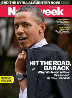 Hit the Road, Barack: Newsweek Cover Calls For Obama Defeat  not surprising how the liberal media kept this one quiet! I didn't hear about this issue!