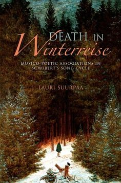 Death in Winterreise: Musico-Poetic Associations in Schubert's Song Cycle (Musical Meaning and...