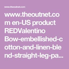 www.theoutnet.com en-US product REDValentino Bow-embellished-cotton-and-linen-blend-straight-leg-pants 412391
