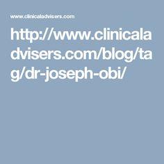 http://www.clinicaladvisers.com/blog/tag/dr-joseph-obi/