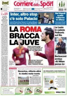 La #PrimaPagina di oggi: La #Roma bracca la #Juve. #Inter, altro stop c'è solo #Palacio. La #Lazio caduta #Petkovic sul filo.