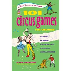 """""""When the circus isn't in town, children can still enjoy it at a birthday party, summer camp, drama class, or elementary school thanks to this colorful collection of circus-based games and activities. Ideal for children ages four through 12, the book draws on popular circus elements such as acrobatics, clowns, animal numbers, and balancing acts. The games are presented in a clear, simple way, range from ten to 45 minutes in length, and vary in complexity. Each section includes a \""""circus program Preschool Circus, Circus Activities, Book Activities, Activity Books, Circus Crafts, Clown Crafts, Children Activities, Kids Crafts, Circus Game"""