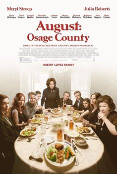 on my 'to see' list: August: Osage County  Movie (2013) Filmed in OK with a stellar cast