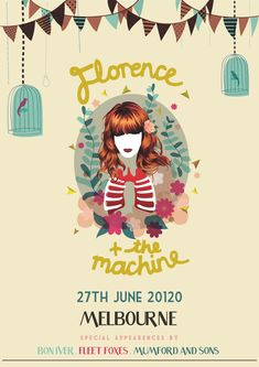 Poster for florence + the machine, bon iver, fleet foxes, and mumford and sons show... sounds like the perfect concert!!!