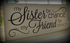 Hand painted Sister by chance my friend by by primitivesignsforyou, $20.00