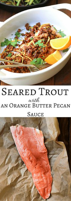 Pan Seared Trout with an Orange Butter Pecan Sauce - gluten free & paleo