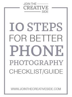 Join the Creative Side | 10 awesome photography tips for phone photographers | We probably all know that blog photography is a really important thing to improve your blog | You can still take gorgeous photos with your phone camera. Yes people, it is possible!