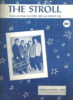 The Stroll, 1957, The Diamonds and Nancy Lee on cv, by Clyde Otis and Nancy Lee