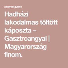 Hadházi lakodalmas töltött káposzta – Gasztroangyal | Magyarország finom.