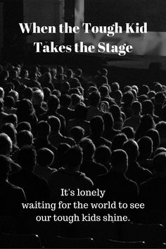 When the Tough Kid Takes the Stage - Parenting is rehearsal after rehearsal. We're preparing for the day the curtains are drawn, the audience waits expectantly, and our baby will shine.
