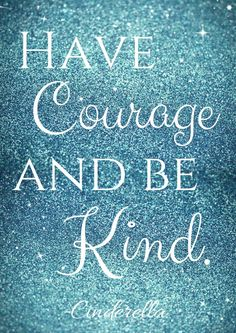 If you saw Cinderella, I am sure you loved it! Here is a Have Courage and Be Kind Cinderella Free Printable that you can hang in your kids room! Now Quotes, Cute Quotes, Great Quotes, Inspirational Quotes, Disney Love Quotes, 2015 Quotes, Quotes Girls, Famous Disney Quotes, Disney Sayings