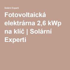 Fotovoltaická elektrárna 2,6 kWp na klíč  Solární Experti