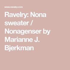 Ravelry: Nona sweater / Nonagenser by Marianne J. Bjerkman