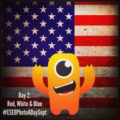 HAPPY LABOR DAY Day 2: #RedWhiteandBlue #ESEOPhotoADaySept  #MaxTheMonster