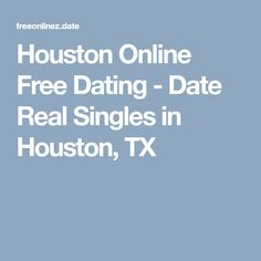 Free online dating in houston