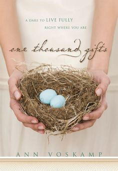 One Thousand Gifts by Ann Voskamp- Truly a life-changing book. Can't recommend this enough!