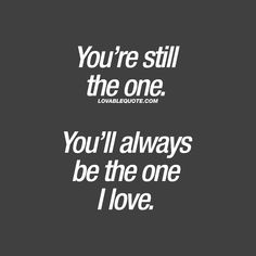 I love you quotes for him and her from Lovable Quote! Enjoy all our original and great I love you quotes right here on Lovable Quote! Only You Quotes, Always Love You Quotes, I Love You Quotes For Him, Love Quotes For Boyfriend, Love Yourself Quotes, Just For You, I Still Want You, My One And Only, Love Marriage Quotes