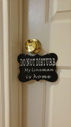 Do not disturb my lineman is home sign by CrackerChild on Etsy… Lineman Love, Power Lineman, Home Wooden Signs, Home Signs, Secret Santa, Love And Marriage, Cute Quotes, Wall Signs, Craft Gifts