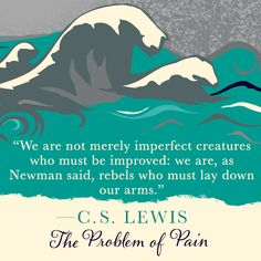 From The Problem of Pain by C.S. Lewis